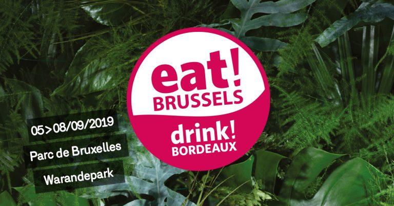 eat! BRUSSELS, drink! BORDEAUX : 05 > 08.09.2019, au Parc de Bruxelles